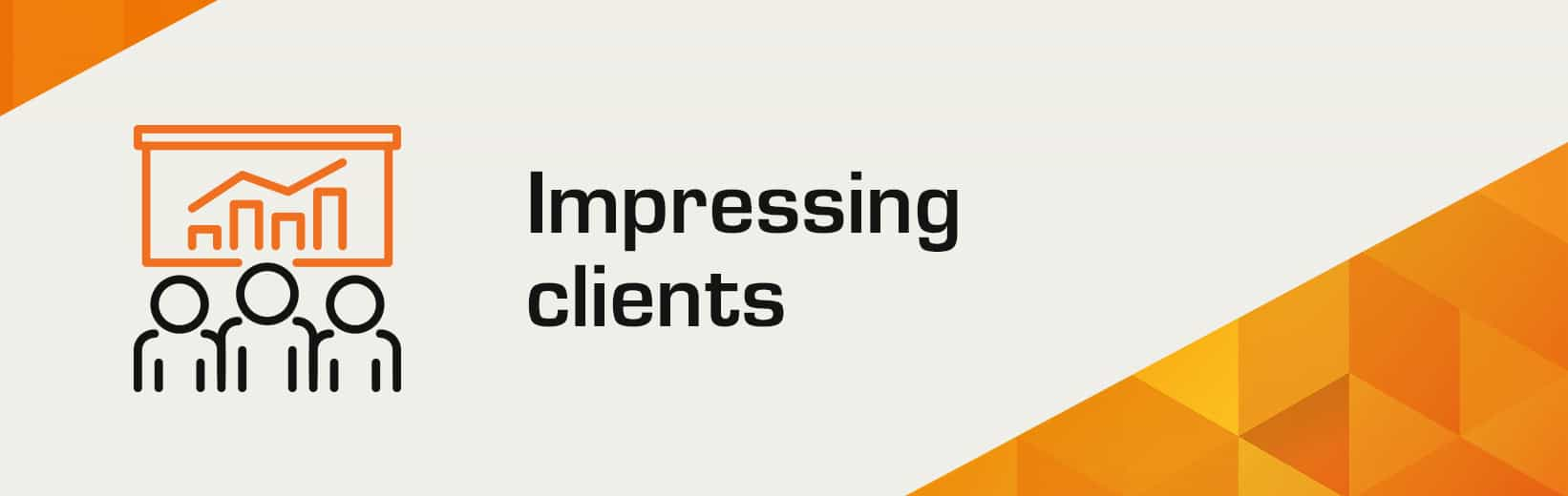 Impressing clients